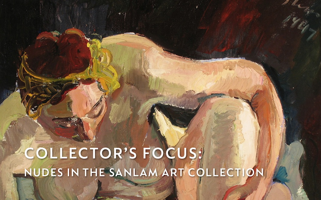 Collectors Focus: NUDES IN THE SANLAM ART COLLECTION